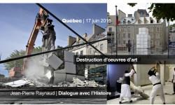 Le Quart-monde artistique du Québec ! Destruction d'oeuvres d'art à Québec, à Montréal et dans… le califat de l'ÉI