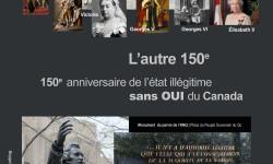 L'autre 150e ! Le 150e de l'État ILLÉGITIME sans OUI du Canada